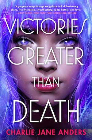 Victories Greater Than Death by Charilie Jane Anders