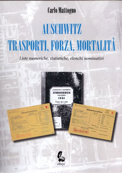 """Un nuovo libro di Carlo Mattogno: """"Auschwitz: Trasporti, Forza, Mortalità"""" - Andrea Carancini"""