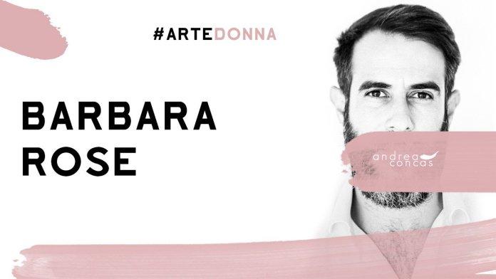 Barbara Rose | ArteDonna | ArteConcas