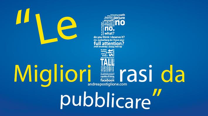 Migliori Frasi Da Pubblicare Su Facebook Andrea Postiglione