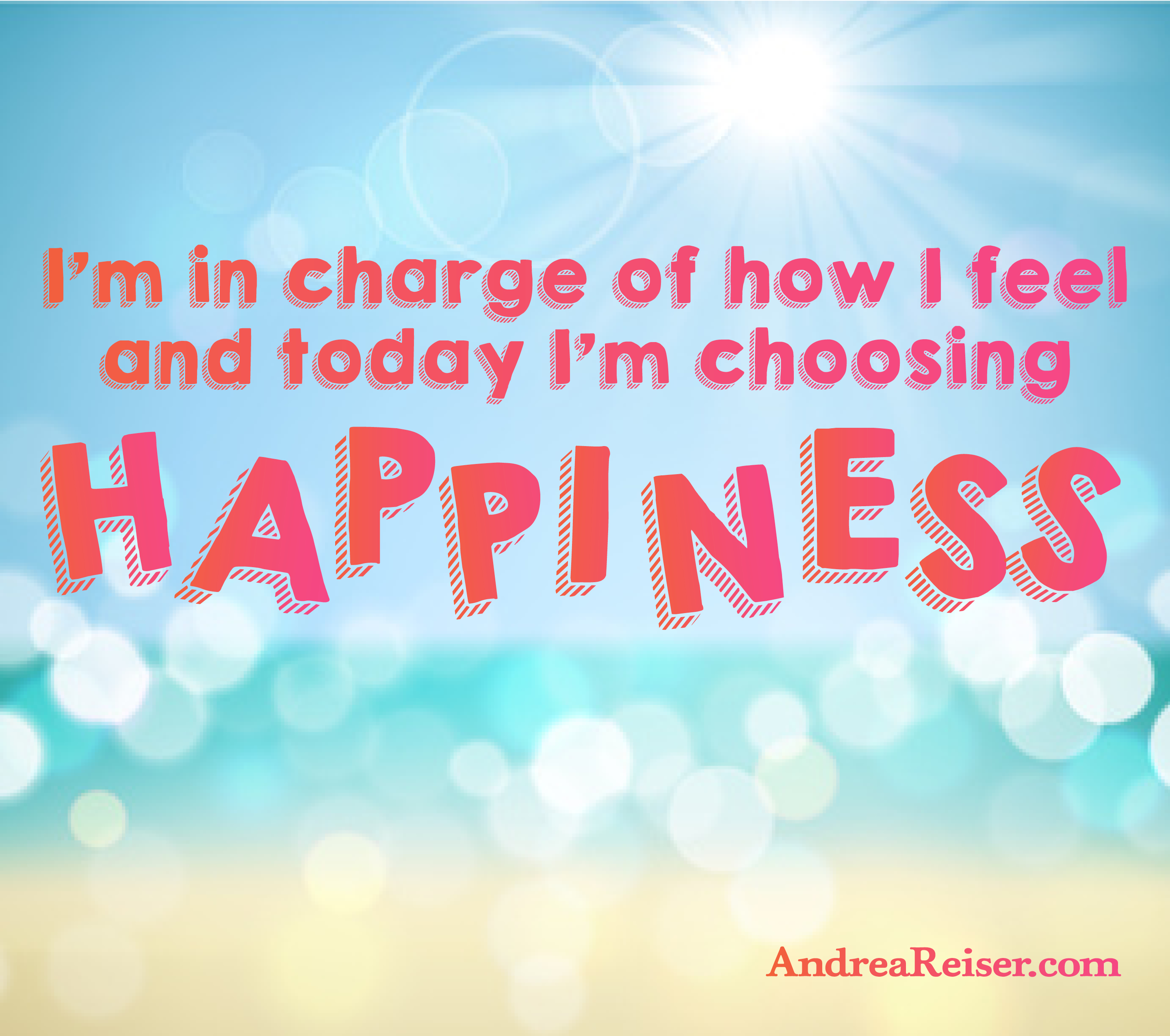 Today I M Choosing Happiness