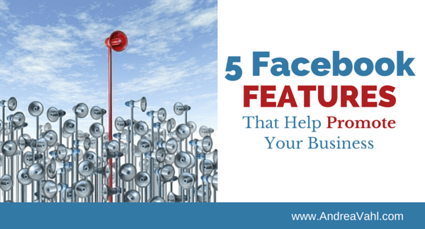 5 Facebook Features to Promote your Business