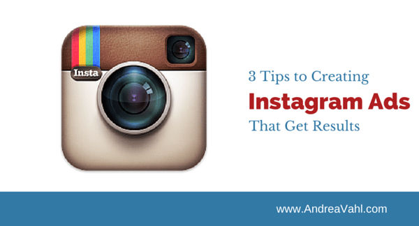 3 Tips to Creating Instagram Ads that Get Results