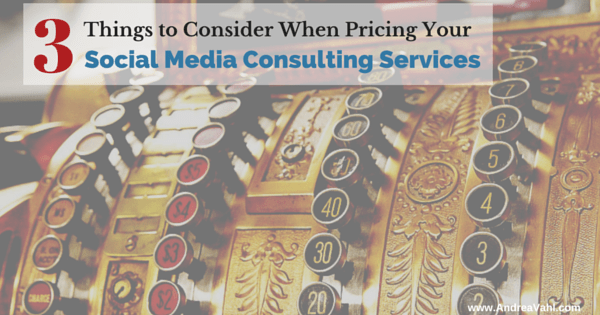 3 Things to Consider When Pricing Your Social Media Consulting Services