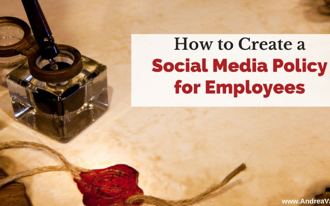 How to Create a Social Media Policy for Employees