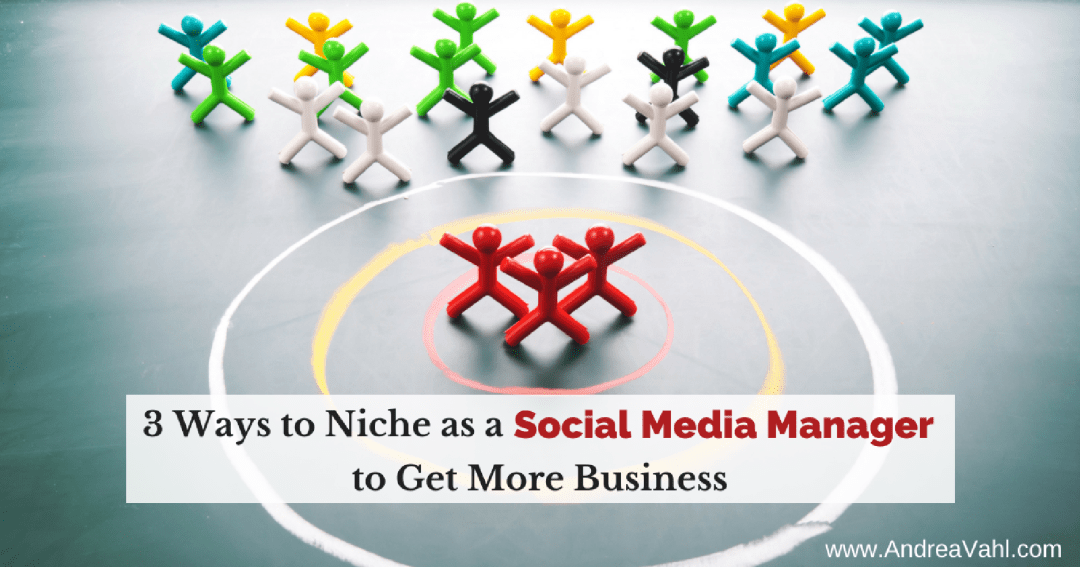 3 Ways to Niche as a Social Media Manager to Get More Business