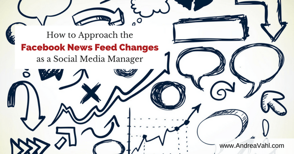 How to Approach the Facebook News Feed Changes as a Social Media Manager