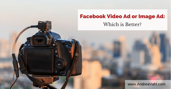 Facebook Video Ad or Image Ad Which is Better