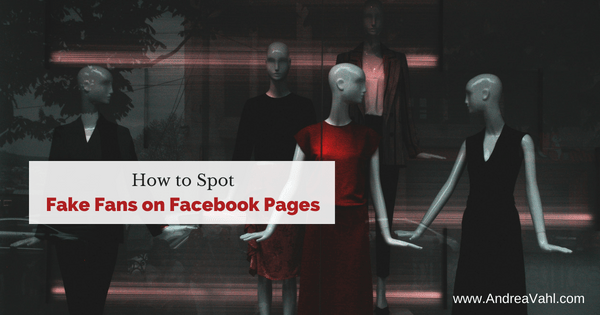 How to Spot Fake Fans on a Facebook Page