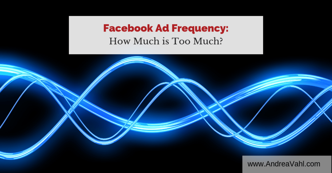 Facebook Ad Frequency - How Much is Too Much