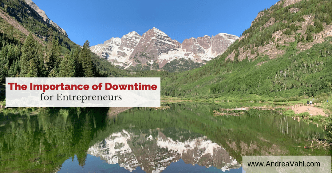 The Importance of Downtime for Entrepreneurs