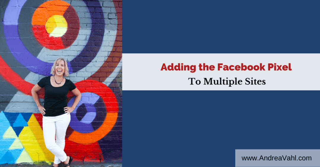 Adding the Facebook Pixel to Multiple Sites