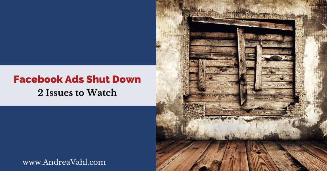 Facebook Ads Shut Down-2 Issues to Watch