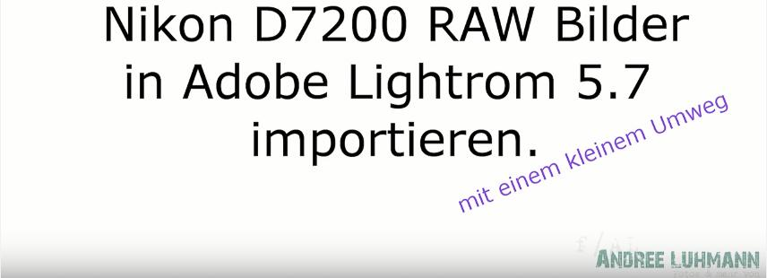 YouTube Nikon D7200 LR 5.7 Import