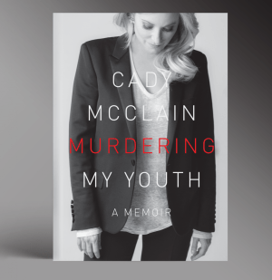 Cady McClain: Murdering My Youth