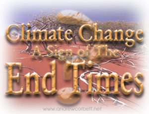 Climate Change A Sign of The End Times?