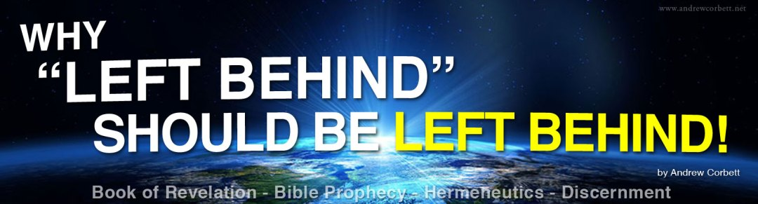 "Why ""Left Behind"" Should Be Left Behind!"