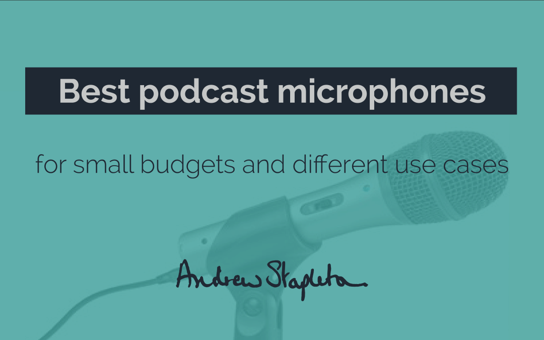 Best podcast microphones for small budgets.