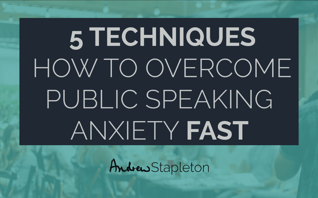 5 techniques on how to overcome public speaking anxiety FAST