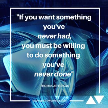 If you want something youve never had