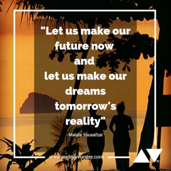 Let us make our future now