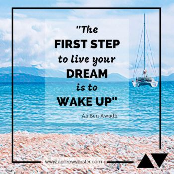 The first step to live your dream