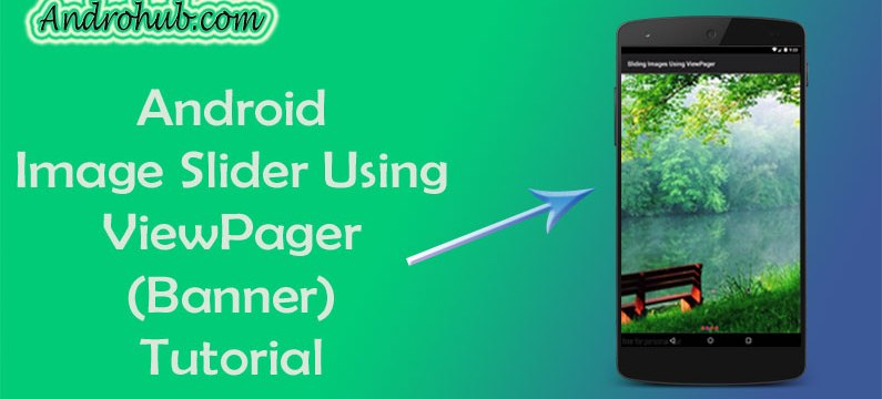 Android Image Slider Using ViewPager - Androhub