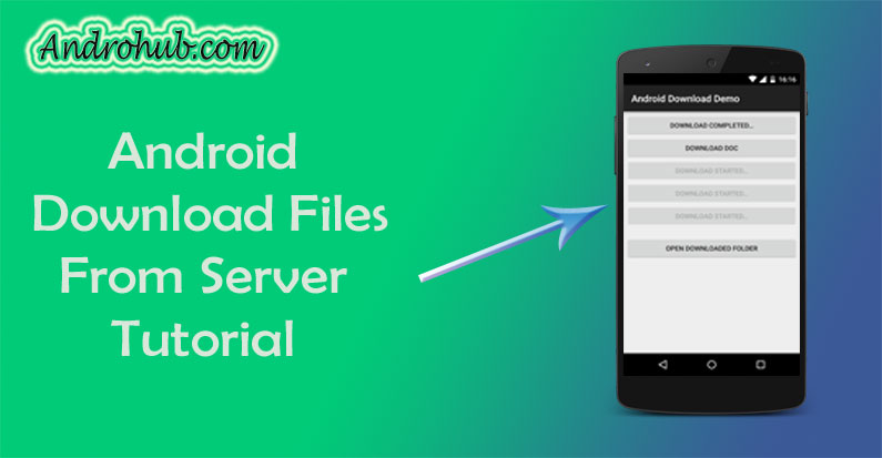 Android Download Files & Save - Androhub