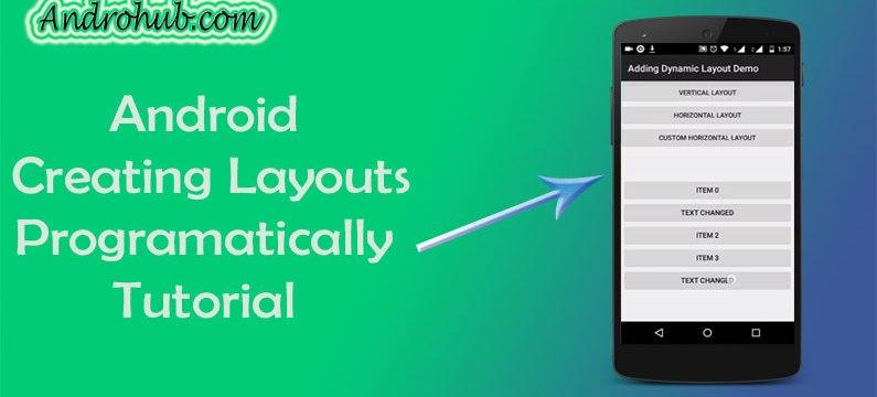 Android Creating Layouts Programatically - Androhub