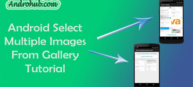 Select and Share Multiple Images - Androhub