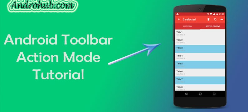 Android Contextual Action Mode Over Toolbar - Androhub
