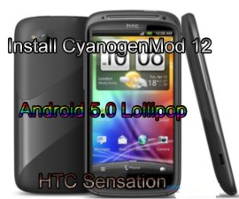 Install CyanogenMod 12 Android 5.0 Lollipop HTC Sensation
