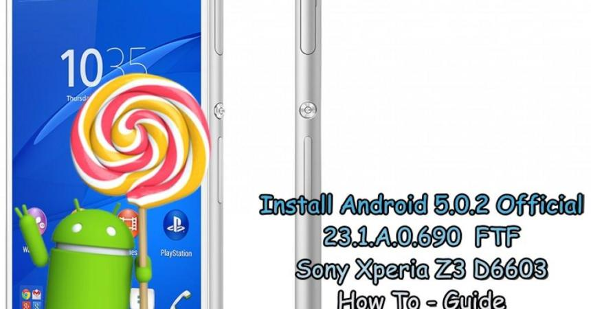 Update Sony Xperia Z3 D6603 To Official Android