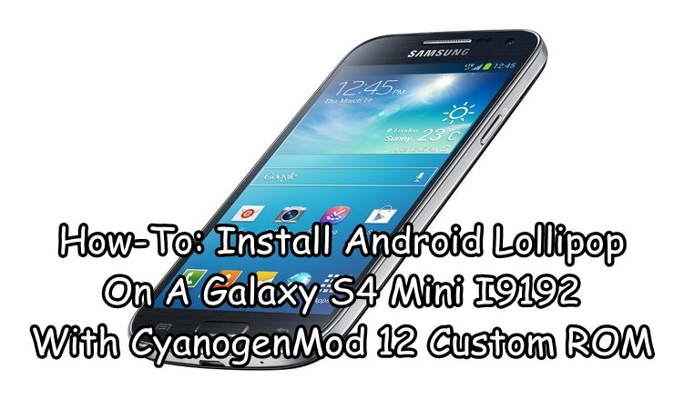 Install Android Lollipop On A Galaxy S4 Min