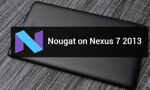 How to Install AOSP Android 7.1.2 Nougat Custom ROM On Nexus 7 (2013) 1