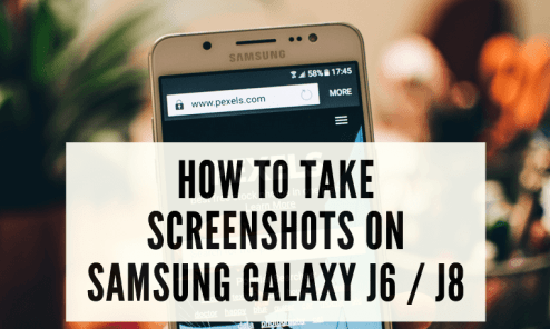 How to Take Screenshots on Samsung Galaxy J6 / J8 3