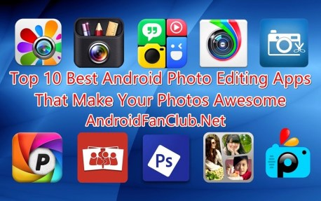 Top 10 Image Editors / Photo Editing Apps for Android Devices