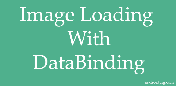 Image Loading With DataBinding