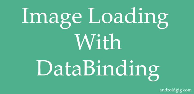 Image Loading With DataBinding