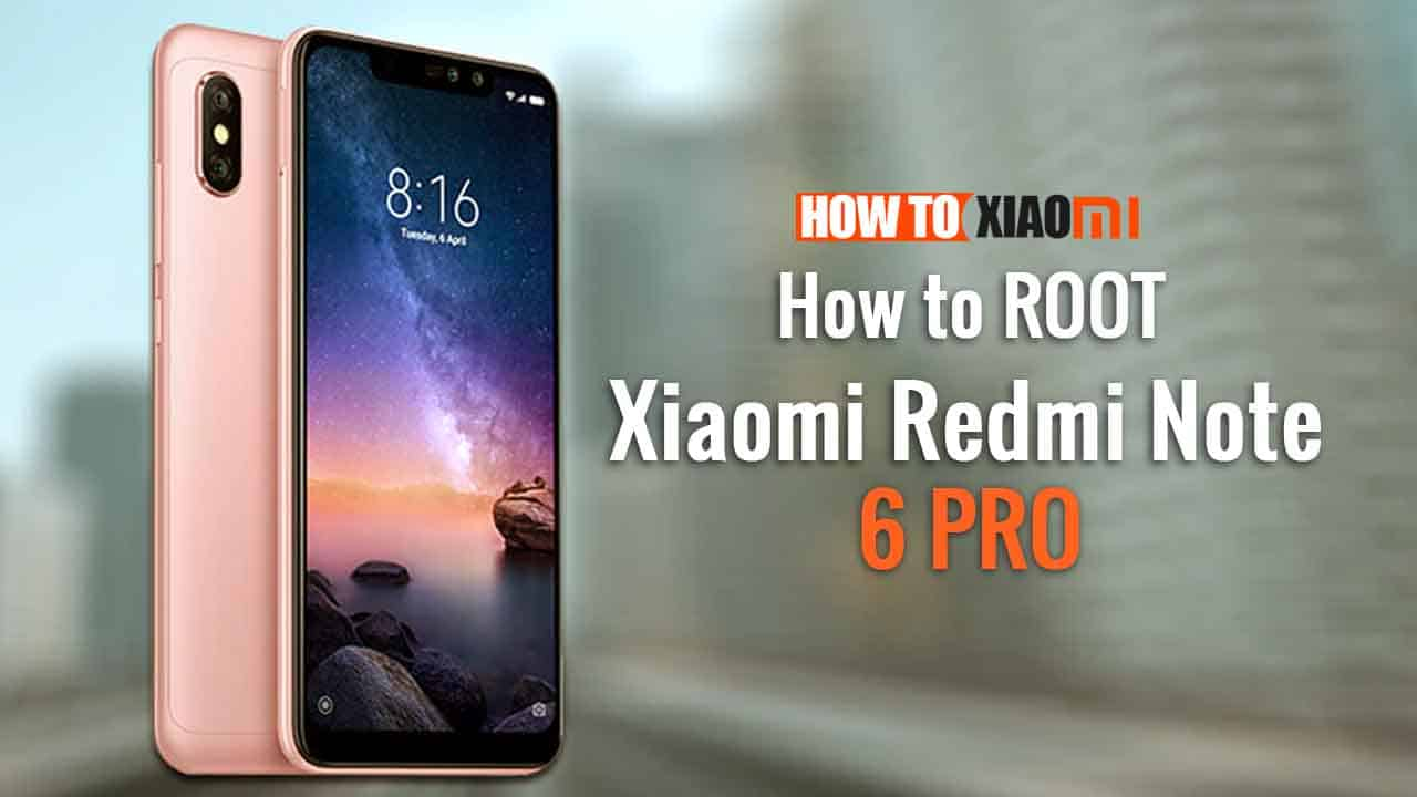How To Install TWRP Recovery And Root Redmi Note 6 Pro