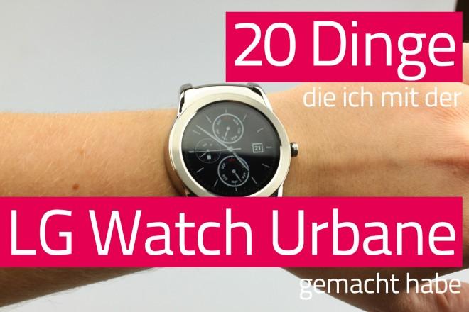 20_Dinge_LG_Watch_Urbane