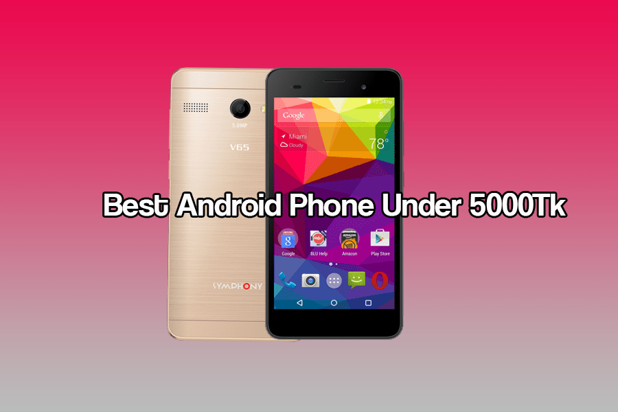 Top 5 Best Android Phones less than 5000Tk Price in BD 2017