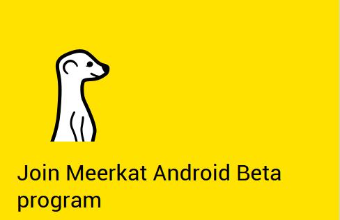 Join-Meerkat-Android-Beta
