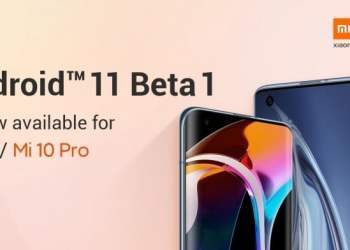Android 11 Beta for Mi 10 and Mi 10 Pro released