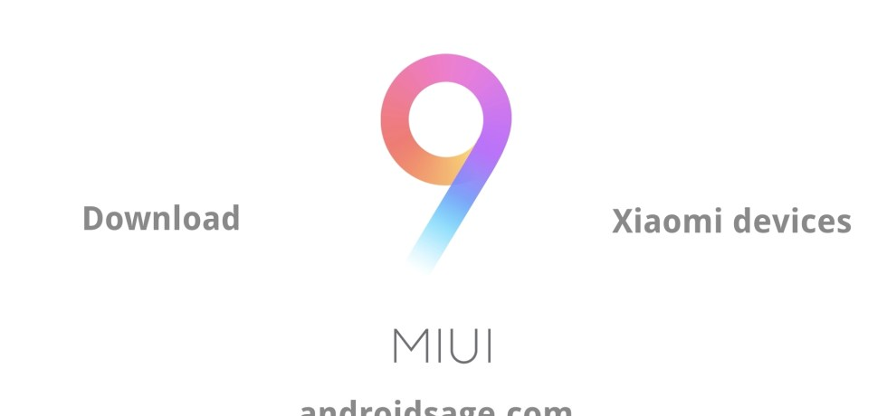 Download MIUI 9 for all Xiaomi devices