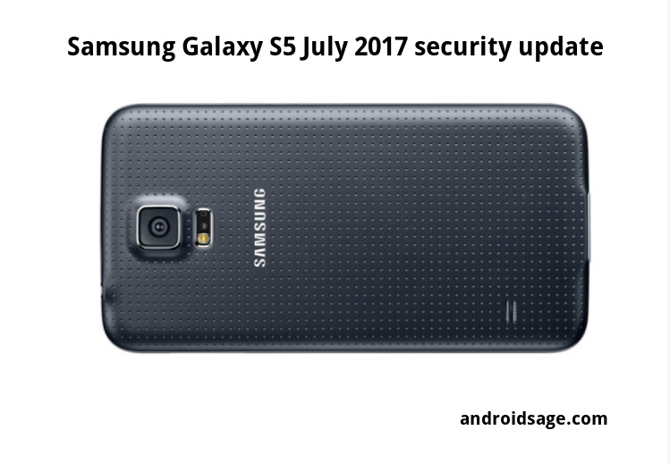 Samsung Galaxy S5 July 2017 security patch G900FXXU1CQG1 Firmware download