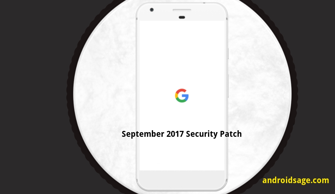 Android – 8.0 Oreo September 2017 Security Patch for Google Pixel and Nexus downloads