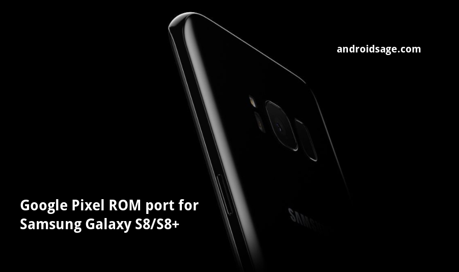 Google Pixel 2 ROM port for Samsung Galaxy S8 S8