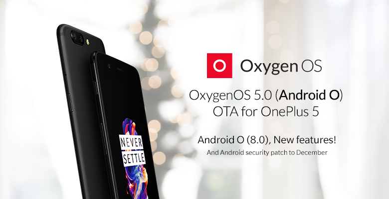 OxygenOS 5.0 for OnePlus 5 and 5T first official Android 8.0 Oreo OTA update