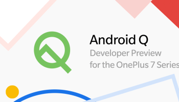 OnePlus 7 and 7 Pro receive Android Q Beta 2 based on Oxygen OS [OTA